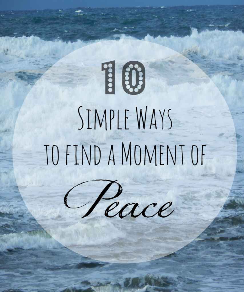 10 Simple Ways to Find a Moment of Peace