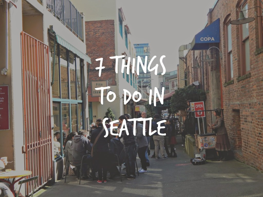 7 things to do in Seattle