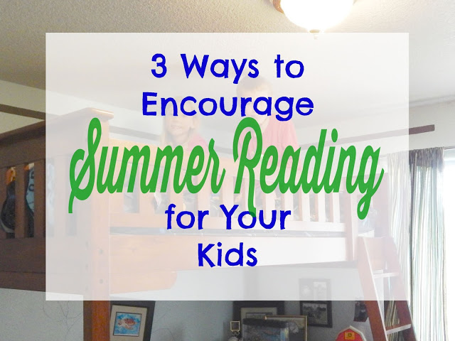 3 Ways to Encourage Summer Reading for Your Kids (and get free books!) #Back2SchoolReady #ad