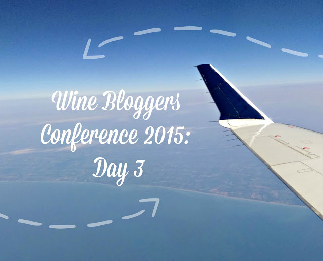 The Wine Bloggers Conference: Day 3 #WBC15